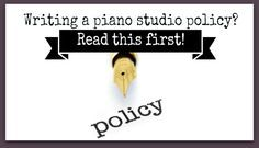 Stop! Don't write or re-write your piano studio policy without reading this…