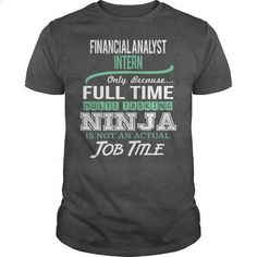 Awesome Tee For Financial Analyst Intern - #shirts for men #hoodie sweatshirts. ORDER HERE => https://www.sunfrog.com/LifeStyle/Awesome-Tee-For-Financial-Analyst-Intern-144373767-Dark-Grey-Guys.html?60505