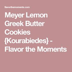 Meyer Lemon Greek Butter Cookies {Kourabiedes} are easy, classic Greek cookies with a refreshing citrus twist. They're perfect for your holiday baking! Greek Cookies, Cookie Flavors, Kombucha, Holiday Cookies, Holiday Baking, Breakfast Recipes, Lemon, Butter, Sweets