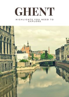 My 3 Ghent Highlights from my Belgium Vacation!