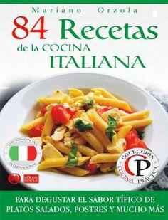 (mariano orzola) 84 recetas de la cocina italiana by La Biblioteca Imaginaria - issuu
