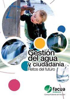 'Gestión del agua y ciudadanía: Retos de futuro'. Una guía editada en 2013 por FACUA Andalucía.