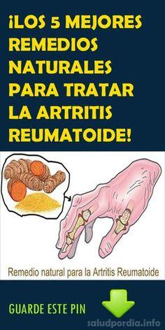 ¡LOS 5 MEJORES REMEDIOS NATURALES PARA TRATAR LA ARTRITIS REUMATOIDE!