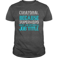 Curatorial T-Shirts, Hoodies. CHECK PRICE ==► https://www.sunfrog.com/Jobs/Curatorial-Shirt-Dark-Grey-Guys.html?id=41382