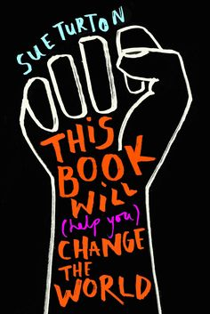 Buy This Book Will (Help You) Change the World by Sue Turton at Mighty Ape NZ. Campaign for change. Stand up for your future. Political turmoil, shocks and upsets have rocked the world in the past few years,. New Books, Books To Read, Global Citizenship, Black History Books, Challenge The Status Quo, Stand Up For Yourself, Political System, Political Events, Change The World