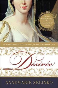 NPR coverage of Desiree: The Bestselling Story of Napoleon's First Love by Annemarie Selinko. News, author interviews, critics' picks and more. Books To Read, My Books, Queen Of Sweden, Historical Fiction Books, Ordinary Girls, Beautiful Book Covers, Inspirational Books, Book Nooks, Women In History