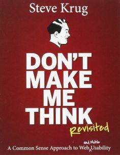 """Nuova edizione del """"Don't Make Me Think"""", rivisitata e aggiornata per il mondo dell' usabilità mobile."""