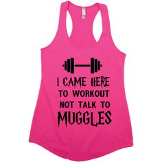 I Came Here To Workout Not Talk To Muggles, Harry Potter, Nerdy, Geek, ($18) ❤ liked on Polyvore featuring activewear, workout shirts and pink shirt