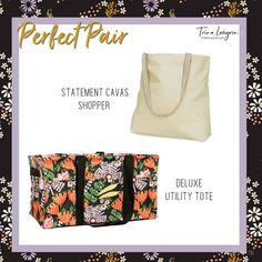 Perfect pairs - Deluxe Utility Tote and Statement Canvas Shopper www.trinalovegren.com