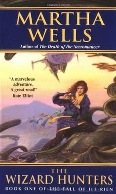 The Wizard Hunters (The Fall of Ile-Rien, #1), by Martha Wells