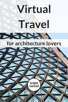 Virtual Travel for Architecture Lovers - Tour Architectural Masterpieces Travel Tours, Budget Travel, Travel Guides, Fun Travel, Travel Things, Travel List, Travel Hacks, Travel Advice, Travel Destinations