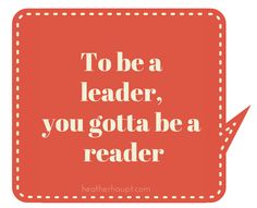To be a leader, you gotta be a reader.  That means us mom's too!