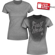 Feast Mode - Ladie's Sweat Activated T-Shirt Hard Workout, Workout Shirts, Effort, Lady, Christmas, Mens Tops, How To Wear, Shopping, Design