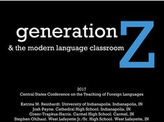 generationZ & the modern language classroomKatrina M. Reinhardt. University of Indianapolis. Indianapolis, IN Josh Payne. Cathedral High School. Indianapolis, IN Greer-Trapkus-Harris. Carmel High School. Carmel, IN Stephen Ohlhaut. West Lafayette Jr./Sr. High School. West Lafayette, IN Spanish Activities, Teaching Spanish, World Languages, Foreign Languages, Cathedral High School, University Of Indianapolis, High School French, Central States, West Lafayette