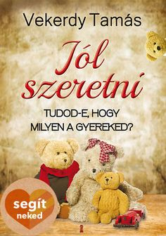 Ki ​az úr a háznál? (könyv) - Beth A. Grosshans - Janet H. Parenting Books, What To Read, Our Baby, Book Worms, Psychology, Life Hacks, High School, Teddy Bear, Baby Shower