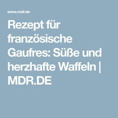 Rezept für französische Gaufres: Süße und herzhafte Waffeln | MDR.DE