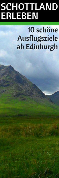 Schottland erleben: 10 schöne Ausflugsziele ab Edinburgh