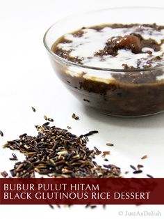 Black Glutinous Rice Dessert (Bubur Pulut Hitam) - a popular South Asian dessert