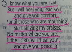 I, the Lord, will heal you and give you peace