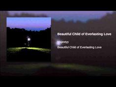 Beautiful Child of Everlasting Love