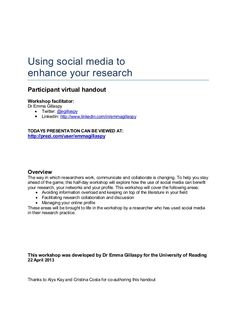 Using social media toenhance your researchParticipant virtual handoutWorkshop facilitator:Dr Emma Gillaspy• Twitter: @egil...