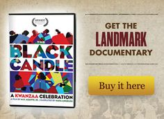 The Black Candle is a great teaching tool for educators. The definitive film on Kwanzaa, The Black Candle provides both historical depth and contemporary relevance.