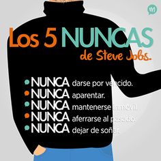 The five Steve Jobs never: never give up. NEVER pretend. NEVER cling to the past. NEVER stop dreaming. - and learning Spanish one word at a time Steve Jobs, Spanish Teaching Resources, Original Quotes, Something To Remember, Magic Words, Spanish Quotes, Spanish Posters, Some Words, Never Give Up