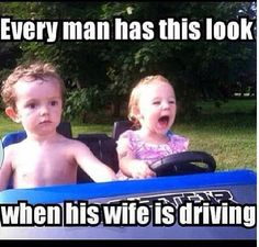 I swear this is his face every time I get behind the wheel.