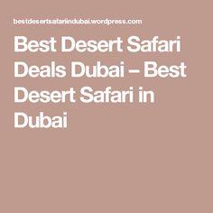 Best Desert Safari Deals Dubai – Best Desert Safari in Dubai