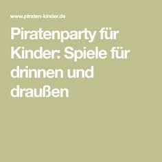 Piratenparty für Kinder: Spiele für drinnen und draußen