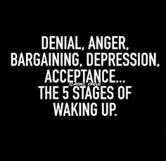 The 5 stages of waking up.