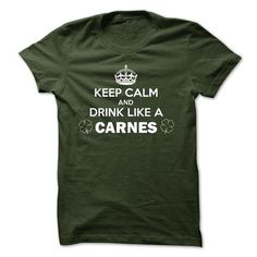 Keep Calm And Drink Like A CARNES T-Shirts, Hoodies (21.5$ ==►► Shopping Here!)