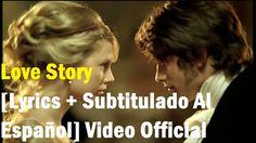 Taylor Swift - Love Story  [Lyrics + Subtitulado Al Español] Video Offic...
