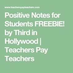 Positive Notes for Students FREEBIE! by Third in Hollywood | Teachers Pay Teachers