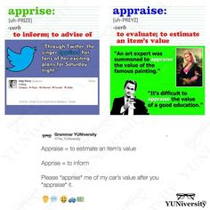 """To """"appraise"""" is 'to evaluate' or 'to estimate an item's value.' To """"apprise"""" is 'to inform' or 'to advise of.' For example """"Please APPRISE me of my home's value after you APPRAISE it.""""   #vocabulary #appraise #apprise #grammar #diction #wordchoice #twitter #english #spelling #esl #efl"""