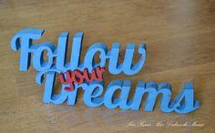 """Follow your dreams decorative letters Letrero decorativo """"Follow your Dreams"""""""