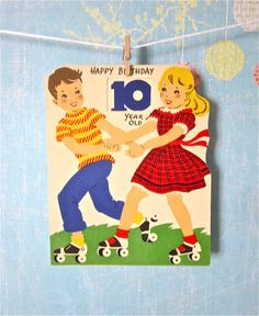 More Ideas Vintage Birthday Card Boy And Girl On Rollerskates Age 10 Year Old