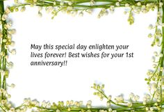 May this special day enlighten your lives forever! Best wishes for your 1st anniversary!!