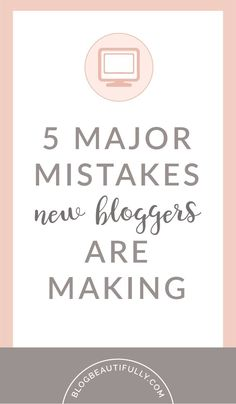 Are you making these 5 MAJOR mistakes with your new blog? Find out what they are, and how to fix them! Click through to read the post on http://BlogBeautifully.com