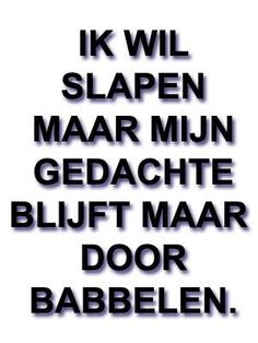 Dat had ik vannacht nou ook! Favorite Quotes, Best Quotes, Funny Quotes, Smile Quotes, Words Quotes, Wise Words, Sayings, Qoutes, Dutch Words