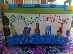 Fill your cooler up with some of your favorite drinks. Just remember NO GLASS and you must be to bring/drink alcohol. Fraternity Coolers, Frat Coolers, Formal Cooler Ideas, Cooler Connection, Coolest Cooler, Diy And Crafts, Arts And Crafts, Summer Crafts, Cooler Designs