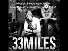 33 Miles - Apologize. This is one of my favorite ballads. So beautiful!!