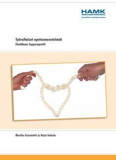 Kuivalahti ja Hakala: Työvaltaiset opetusmenetelmät, hankkeen loppuraportti. 2014 Download free eBook at www.hamk.fi/julkaisut.