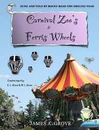 Carnival Zoo's & Ferris Wheels (book) by James A. Grove. Read-to, Read-along audio e-book or let Rocky Road The Smiling Toad read it for your child.