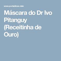 Máscara do Dr Ivo Pitanguy (Receitinha de Ouro)