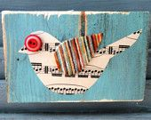 mixed media bird - These actually look like they'd sell rather quickly at craft fairs!  Might have to try a few to consign.