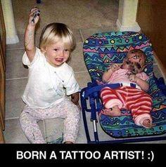 Born a tattoo artist http://www.tattoodefender.com/  #afterinked #humor #tattooing #standingart #standingarttattoos #cartoons #ecards #memes #tattooartist #pinterest #ha#hashtag #haha #hahaha #lol #tattoo #tattoos #tatuaggi #tatuaggio