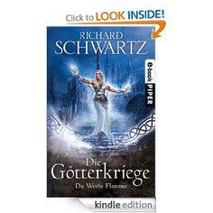 Die weiße Flamme: Die Götterkriege 2 (German Edition) by Richard Schwartz. $11.58. Publisher: Piper ebooks; 3 edition (January 1, 2012). Author: Richard Schwartz. 580 pages