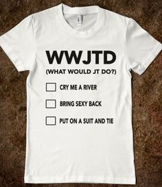 Justin Timberlake - WWJTD @Jeff Tarwater Talkington thanks @Maria Haga I need this!!