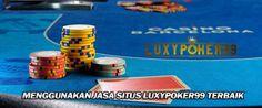 Keuntungan menggunakan sebuah jasa dari situs luxypoker99 adalah pelayanan terbaik serta memiliki permainan lengkap seperti poker qq online terbaik.